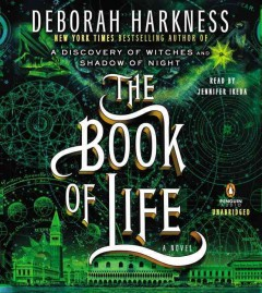 The book of life : a novel - Deborah Harkness.
