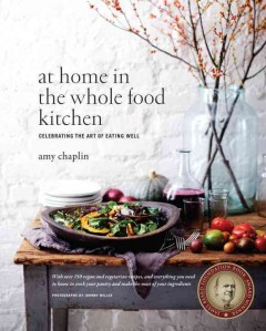 At Home in the Whole Food Kitchen : Celebrating the Art of Eating Well
