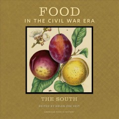 Food in the Civil War era : the South.