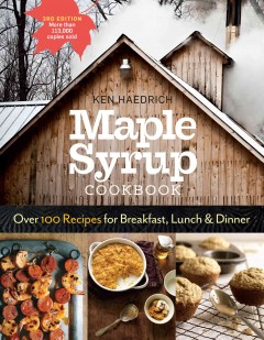 Maple syrup cookbook /  Ken Haedrich ; foreword by Marion Cunningham, author of The Fannie Farmer Cookbook. - Ken Haedrich ; foreword by Marion Cunningham, author of The Fannie Farmer Cookbook.