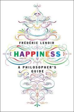 Happiness : A Philosopher's Guide