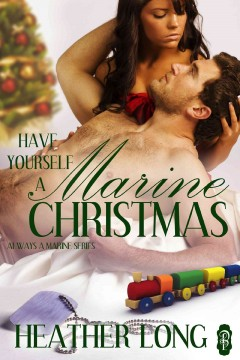 Have yourself a marine christmas. Heather Long.