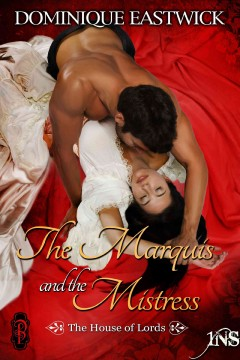 The marquis and the mistress : a 1night stand story - by Dominique Eastwick.