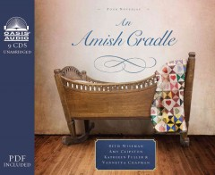 An Amish cradle /  Beth Wiseman, Amy Clipston, Kathleen Fuller, and Vannetta Chapman. - Beth Wiseman, Amy Clipston, Kathleen Fuller, and Vannetta Chapman.