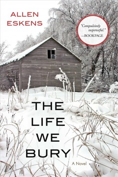 The life we bury - by Allen Eskens.