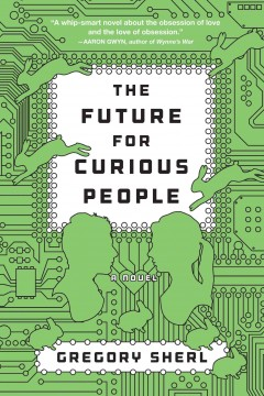 The future for curious people : a novel - by Gregory Sherl.