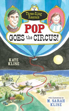 Pop goes the circus! /  Kate Klise ; illustrated by M. Sarah Klise. - Kate Klise ; illustrated by M. Sarah Klise.