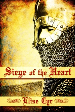 Siege of the heart - by Elise Cyr.