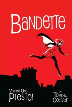 Bandette : in Presto! - story by Paul Tobin ; art by Colleen Coover ; foreword by Paul Cornell.