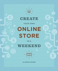 Create your own online store in a weekend - Alannah Moore.