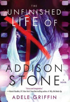 The unfinished life of Addison Stone - Adele Griffin.