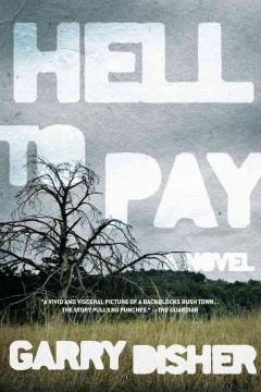 Hell to pay - Garry Disher.
