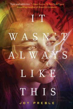 It wasn't always like this /  Joy Preble. - Joy Preble.