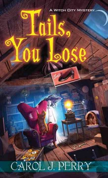 Tails, you lose : a Witch City mystery / Carol J. Perry. - Carol J. Perry.