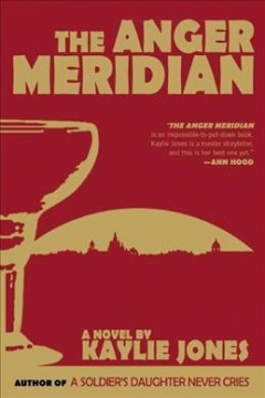 The anger meridian /  by Kaylie Jones. - by Kaylie Jones.