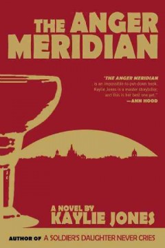 The anger meridian /  by Kaylie Jones.