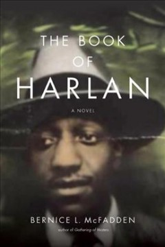 The book of Harlan /  by Bernice L. McFadden.