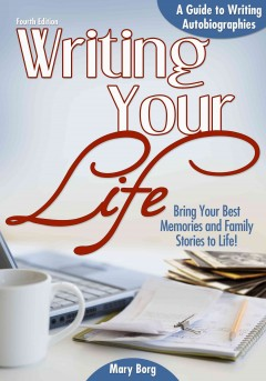 Writing Your Life : a Guide to Writing Autobiographies / Mary Borg ; Illustrated by Joyce Turley. - Mary Borg ; Illustrated by Joyce Turley.