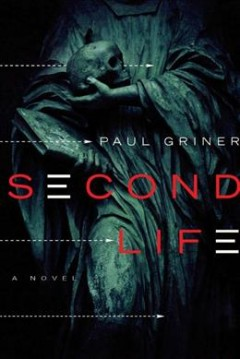 Second life : a novel / Paul Griner. - Paul Griner.