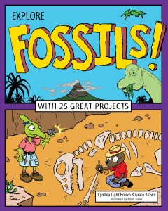 Explore Fossils! : With 25 Great Projects