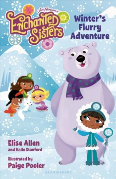 Winter's flurry adventure - Elise Allen and Halle Stanford ; illustrated by Paige Pooler.