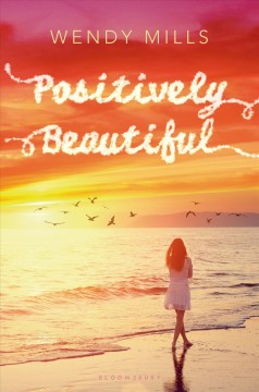Positively beautiful /  Wendy Mills. - Wendy Mills.