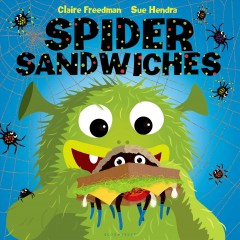 Spider sandwiches - by Claire Freedman ; illustrated by Sue Hendra.