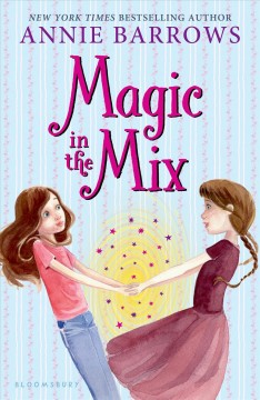 Magic in the mix - by Annie Barrows.