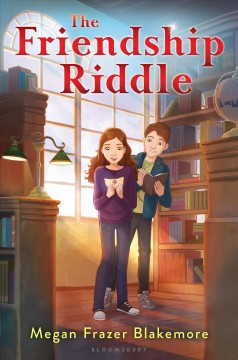 The friendship riddle /  Megan Frazer Blakemore. - Megan Frazer Blakemore.