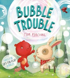 Bubble trouble /  Tom Percival. - Tom Percival.