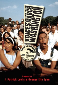 Voices from the March on Washington - poems by J. Patrick Lewis & George Ella Lyon.