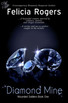 Diamond mine : Wounded Soldiers Series, Book 1. Felicia Rogers.