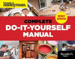 Complete do-it-yourself manual - by the editors at the Family Handyman.