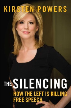Silencing : How The Left is Killing Free Speech
