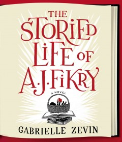 The storied life of A. J. Fikry Gabrielle Zevin.