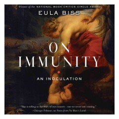 On immunity : an inoculation / Eula Biss. - Eula Biss.