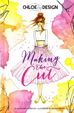 Chloe by design : making the cut - by Margaret Gurevich ; illustrated by Brooke Hagel.