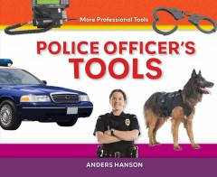 Police officer's tools /  Anders Hanson. - Anders Hanson.