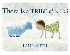 There is a tribe of kids /  Lane Smith. - Lane Smith.