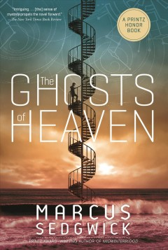The ghosts of heaven /  Marcus Sedgwick. - Marcus Sedgwick.