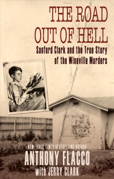 The road out of hell sanford clark and the true story of the wineville murders.