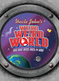 Uncle John's weird, weird world.