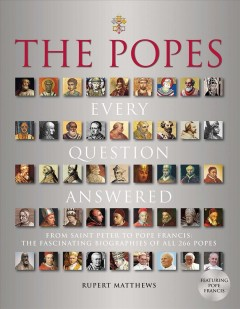 The popes : every question answered - Rupert Matthews.