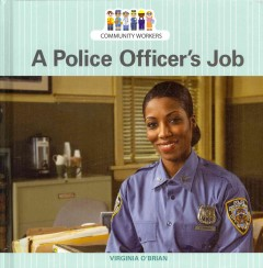 A police officer's job /  Virginia O'Brian. - Virginia O'Brian.