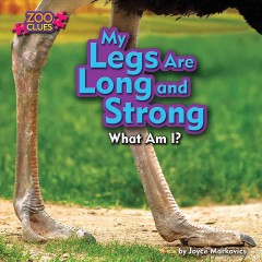 My legs are long and strong /  by Joyce Markovics ; consultants: Christopher Kuhar, PhD, Executive Director, Cleveland Metroparks Zoo, Cleveland, Ohio, Kimberly Brenneman, PhD, National Institute for Early Education Research, Rutgers University, New Brunswick, New Jersey. - by Joyce Markovics ; consultants: Christopher Kuhar, PhD, Executive Director, Cleveland Metroparks Zoo, Cleveland, Ohio, Kimberly Brenneman, PhD, National Institute for Early Education Research, Rutgers University, New Brunswick, New Jersey.