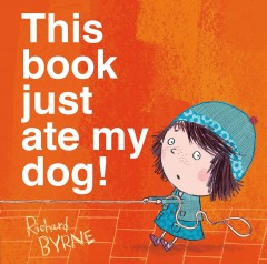 This book just ate my dog! - Richard Byrne.