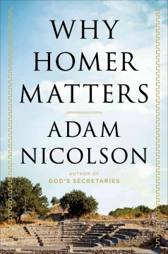 Why Homer matters - Adam Nicolson.