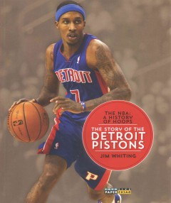 The Story of the Detroit Pistons /  Jim Whiting. - Jim Whiting.