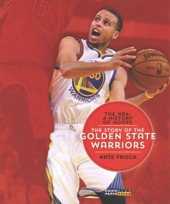 The story of the Golden State Warriors /  Nate Frisch. - Nate Frisch.