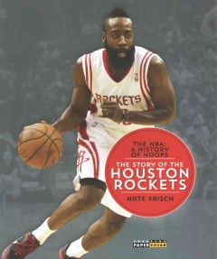 The story of the Houston Rockets /  Nate Frisch. - Nate Frisch.